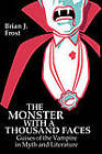 The Monster with a Thousand Faces: Guises of the Vampire in Myth and Literature by Brian J Frost (Hardback, 1989)