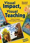 Visual Impact, Visual Teaching: Using Images to Strengthen Learning by SAGE Publications Inc (Paperback, 2009)
