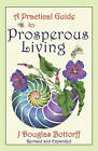 A Practical Guide to Prosperous Living by J Douglas Bottorff (Paperback / softback, 2009)