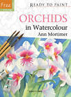 Orchids in Watercolour by Ann Mortimer (Paperback, 2012)