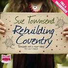 Rebuilding Coventry: A Tale of Two Cities by Sue Townsend (CD-Audio, 2012)