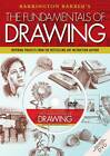 The Fundamentals of Drawing: Inspiring Projects from the Bestselling Art Instruction Author by Barrington Barber (Mixed media product, 2013)