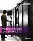 Mastering Microsoft Lync Server 2013 by Nathan Winters, Keith Hanna (Paperback, 2013)