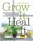 Grow it, Heal it: Easy and Amazing Herbal Remedies from Your Garden or Windowsill by Christopher Hobbs (Paperback, 2013)