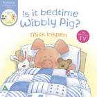 Is It Bedtime Wibbly Pig?: Board Book by Mick Inkpen (Paperback, 2011)