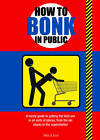 How to Bonk in Public by Mats & Enzo (Paperback, 2011)