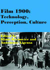 Film 1900: Technology, Perception, Culture by John Libbey & Co (Paperback, 2009)
