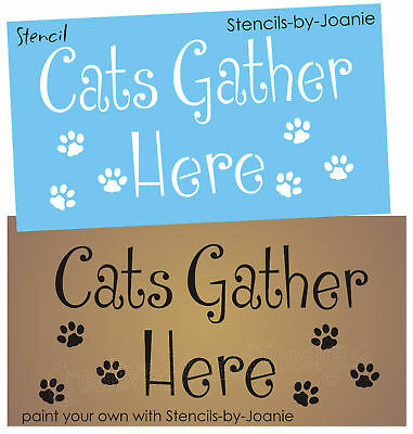 Joanie Stencil Cats Gather Here Paw Print Pet Room Decor Toy Box Vet Office sign