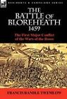 The Battle of Bloreheath 1459: The First Major Conflict of the Wars of the Roses by Francis Randle Twemlow (Hardback, 2011)