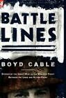 Battle Lines: Stories of the Great War on the Western Front- Between the Lines and Action Front by Boyd Cable (Paperback / softback, 2010)
