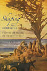 Shaping the Shoreline: Fisheries and Tourism on the Monterey Coast by Connie Y. Chiang (Paperback, 2011)