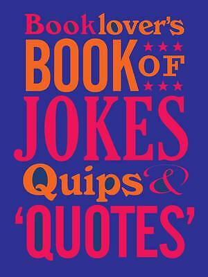 The Booklovers Book of Jokes, Quips and Quotes (Humour), David Wilkerson, Very G