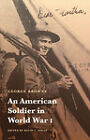 An American Soldier in World War I by George Browne (Paperback, 2010)