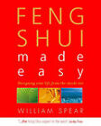 Feng Shui Made Easy: Designing Your Life with the Ancient Art of Placement by William Spear (Paperback, 1995)
