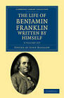The Life of Benjamin Franklin, Written by Himself 3 Volume Set by Benjamin Franklin (Multiple copy pack, 2011)