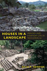 Houses in a Landscape: Memory and Everyday Life in Mesoamerica by Julia A. Hendon (Paperback, 2010)