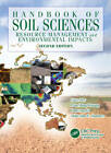 Handbook of Soil Sciences: Resource Management and Environmental Impacts by Taylor & Francis Inc (Hardback, 2011)
