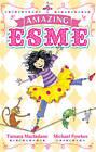 Amazing Esme: Book 1 by Tamara Macfarlane (Paperback, 2013)