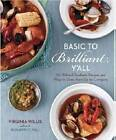 Basic to Brilliant, Y'All: 150 Refined Southern Recipes and Ways to Dress Them Up for Company by Virginia Willis (Hardback, 2011)