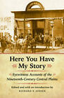 Here You Have My Story: Eyewitness Accounts of the Nineteenth-century Central Plains by University of Nebraska Press (Paperback, 2010)