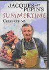 Jacques Pepin - Summertime Celebration (DVD, 2007)