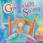 Goodnight Sh'ma by Jacqueline Jules (Board book, 2008)