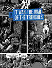 It Was the War of the Trenches by Jacques Tardi (Hardback, 2010)