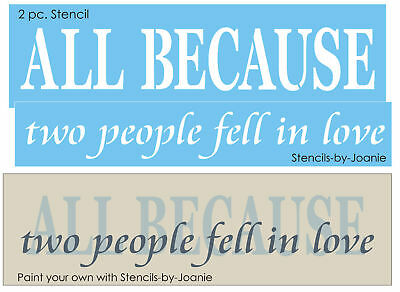 2 pc Stencil Overlay All Because Two People Fell Love Country Family Prim Signs