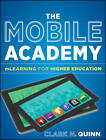The Mobile Academy by Clark N. Quinn (Paperback, 2011)