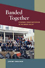 Banded Together: Economic Democratization in the Brass Valley by Jeremy Brecher (Hardback, 2011)