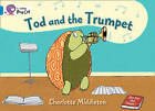 Tod and the Trumpet: Band 04/Blue (Collins Big Cat) by Charlotte Middleton (Paperback, 2011)