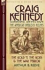 Craig Kennedy-Scientific Detective: Volume 3-The Gold of the Gods & the War Terror by Arthur B Reeve (Paperback / softback, 2010)