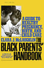 Black Parents' Handbook: A Guide to Healthy Pregnancy, Birth and Child Care by Clara J. McLaughlin (Paperback, 1976)