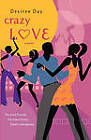 Crazy Love by Desiree Day (Paperback, 2005)