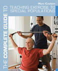 The Complete Guide to Teaching Exercise to Special Populations by Morc Coulson (Paperback, 2011)