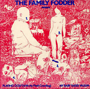 FAMILY-FODDER-Playing-Golf-My-Baby-Takes-Valium-1979-7-034-post-punk-new-unplayed