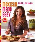 Mexican Made Easy by Marcela Valladolid (Hardback, 2011)