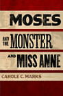 Moses and the Monster and Miss Anne by Carole C. Marks (Hardback, 2009)