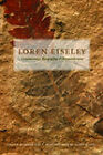 Loren Eiseley: Commentary, Biography, and Remembrance by University of Nebraska Press (Paperback, 2008)