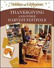 Thanksgiving and Other Harvest Festivals by Ann Morrill (Hardback, 2009)