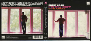 CD-BRENT-CASH-HOW-WILL-I-KNOWN-IF-I-039-M-AWAKE-2008-USED