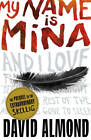 My Name is Mina by David Almond (Paperback, 2011)