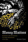 Money Matters: Economics and the German Cultural Imagination, 1770-1850 by Richard T. Gray (Hardback, 2008)