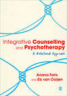 Integrative Counselling & Psychotherapy: A Relational Approach by Ariana Faris, Els van Ooijen (Paperback, 2011)