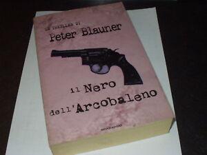 PETER-BLAUNER-IL-NERO-DELL-039-ARCOBALENO-MONDAD-THRILLER
