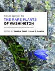 Field Guide to the Rare Plants of Washington by University of Washington Press (Paperback, 2011)