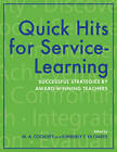 Quick Hits for Service-Learning: Successful Strategies by Award-Winning Teachers by Indiana University Press (Paperback, 2010)