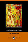 The Book of the Dead by E A Wallis Budge (Paperback, 2005)