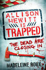 Allison Hewitt is Trapped by Madeleine Roux (Paperback, 2011)