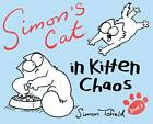 Simon's Cat: In Kitten Chaos: Book 3 by Simon Tofield (Hardback, 2011)